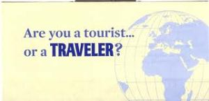 Tourist or traveller?